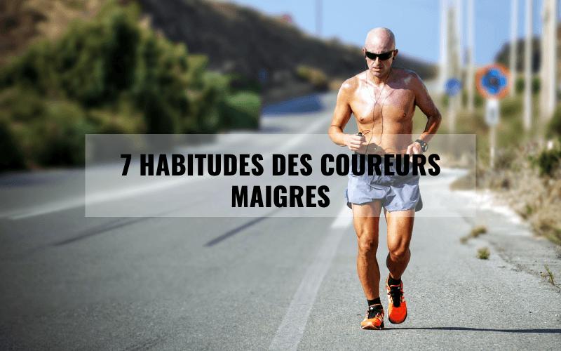 7 habitudes des coureurs maigres 1