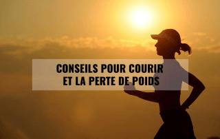 Conseils pour courir et la perte de poids 1