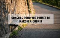 Conseils pour vos pauses de marche/course 3