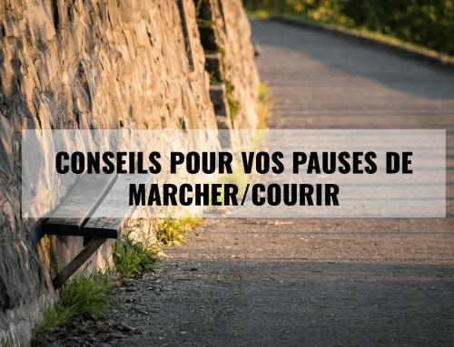 Conseils pour vos pauses de marche/course