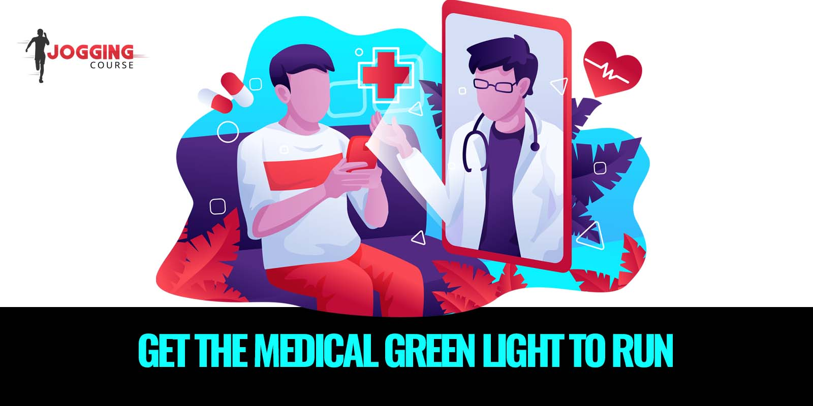 Get the medical green light to run