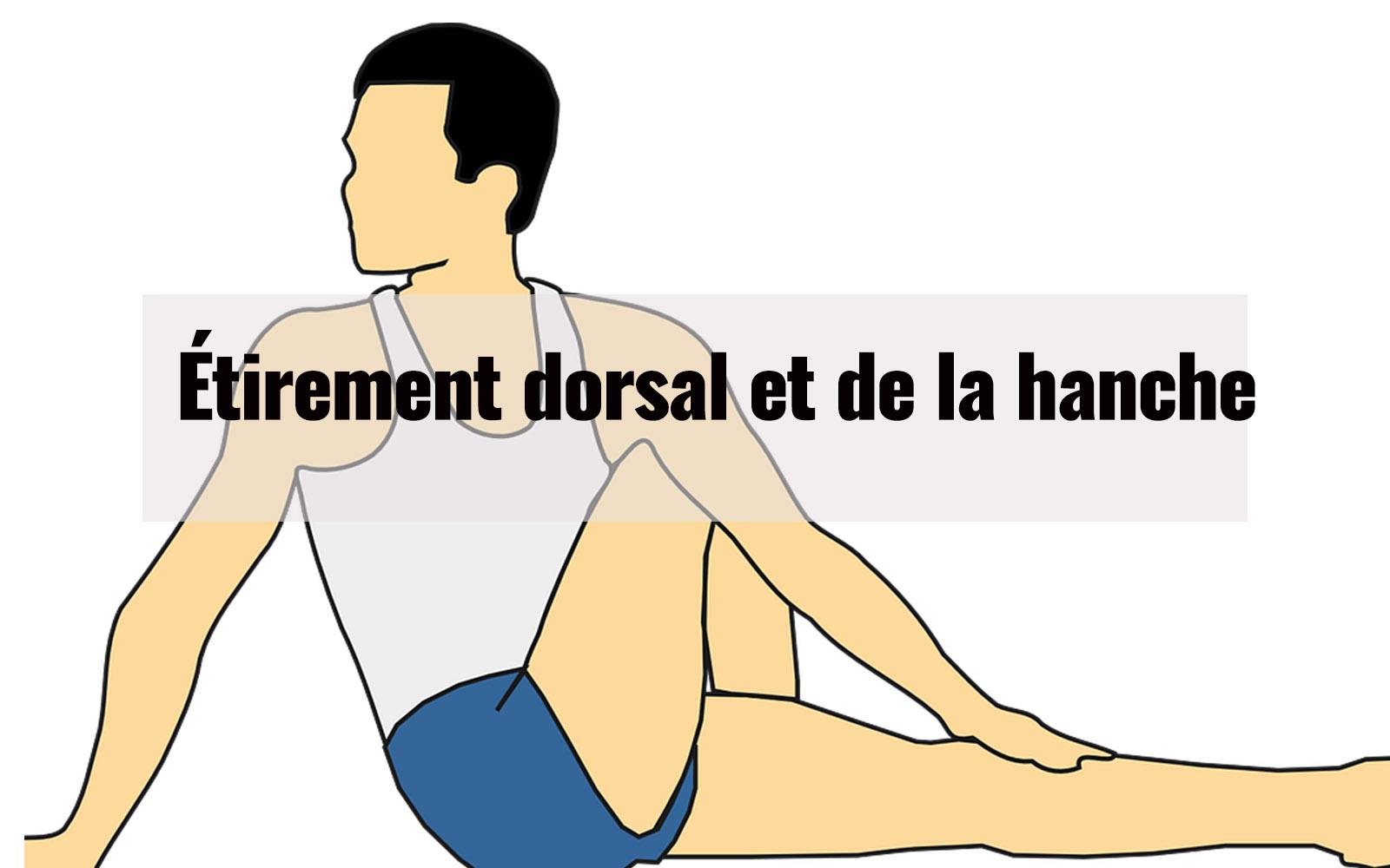 Étirement dorsal et de la hanche
