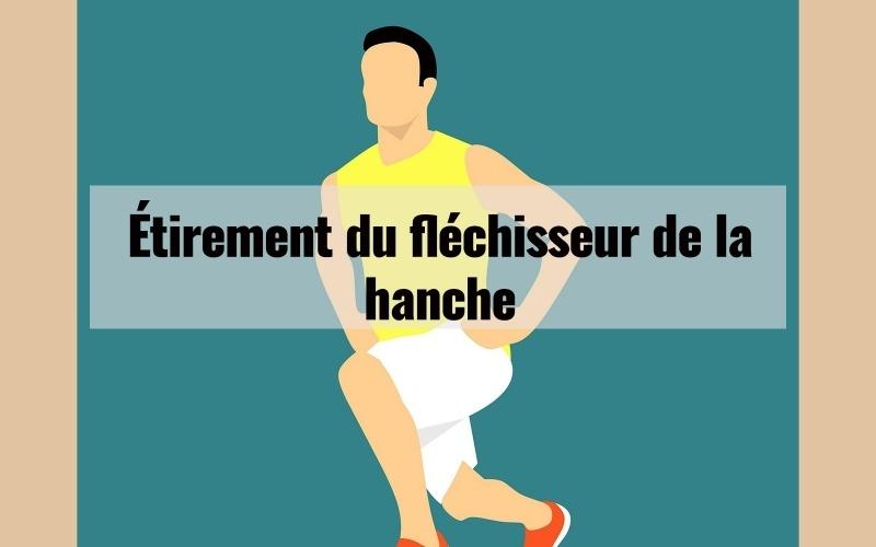 Étirement du fléchisseur de hanche 1