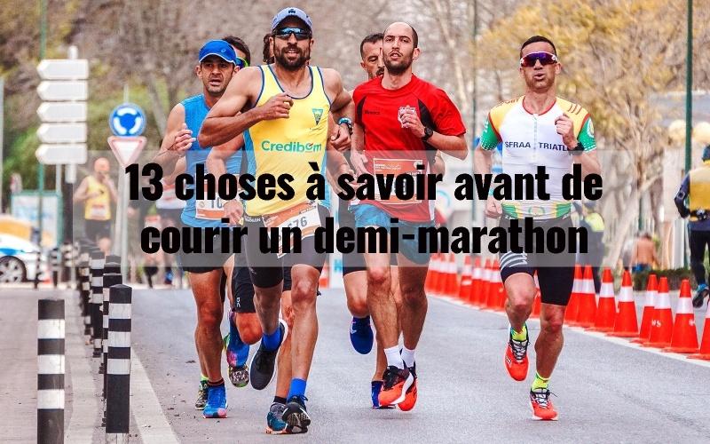 13 choses à savoir avant de courir un demi-marathon 1