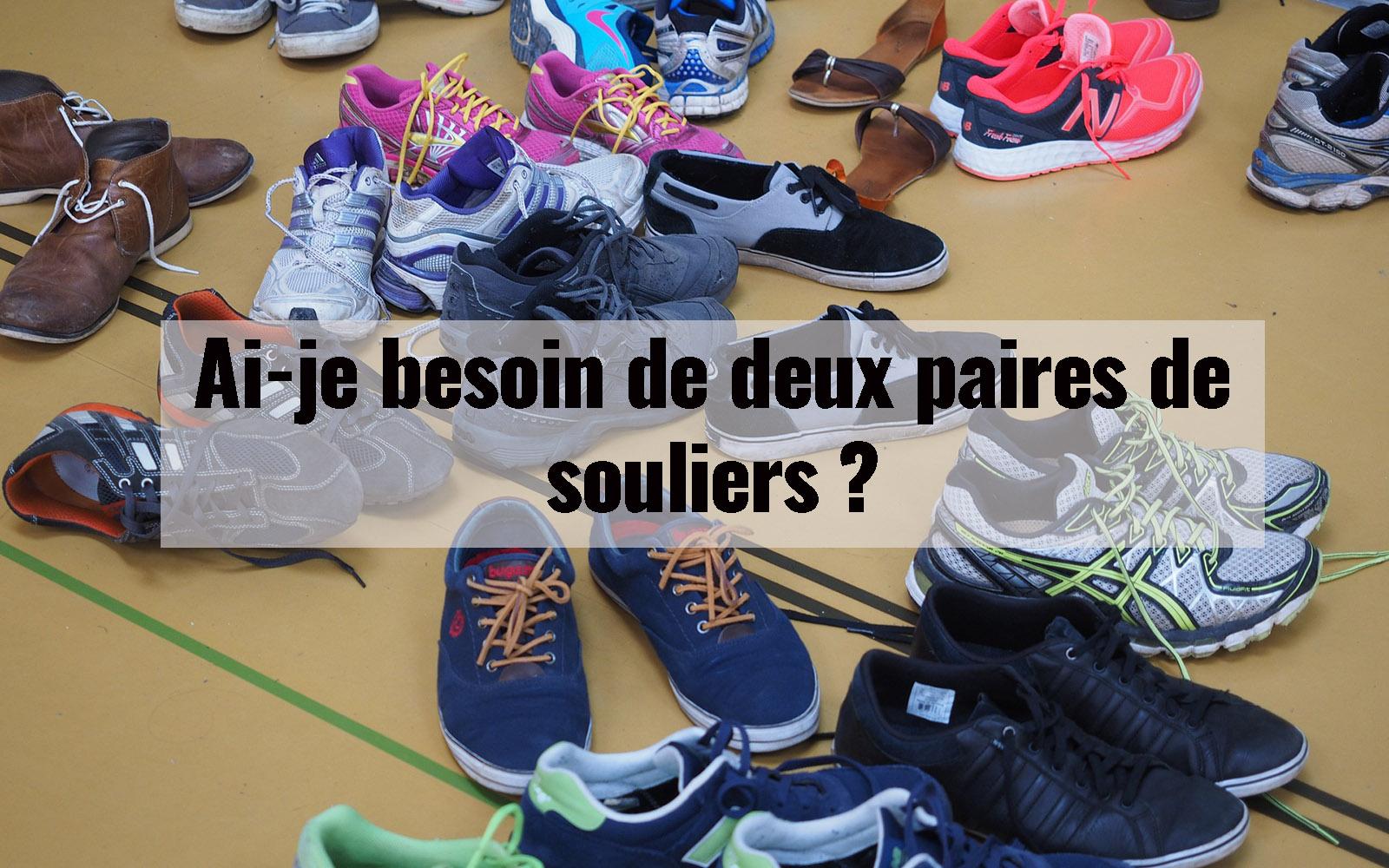 Ai-je besoin de deux paires de souliers ?
