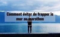 Comment éviter de frapper le mur au marathon 5