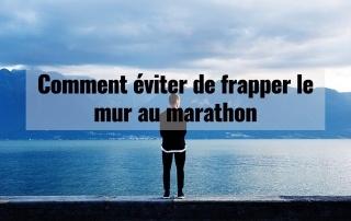 Comment éviter de frapper le mur au marathon 4