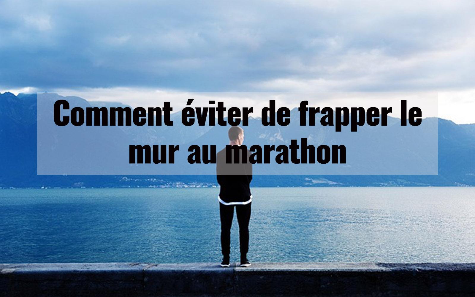 Comment éviter de frapper le mur au marathon