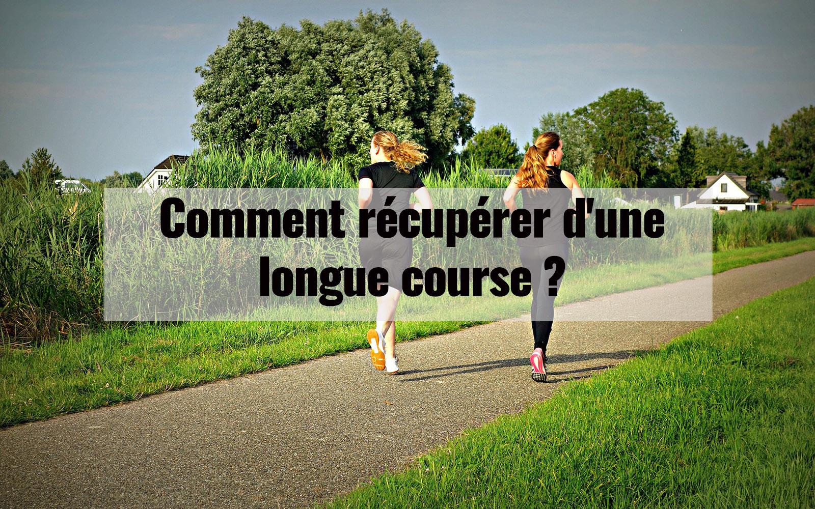 Comment récupérer d'une longue course ?