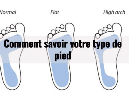 Comment savoir votre type de pied