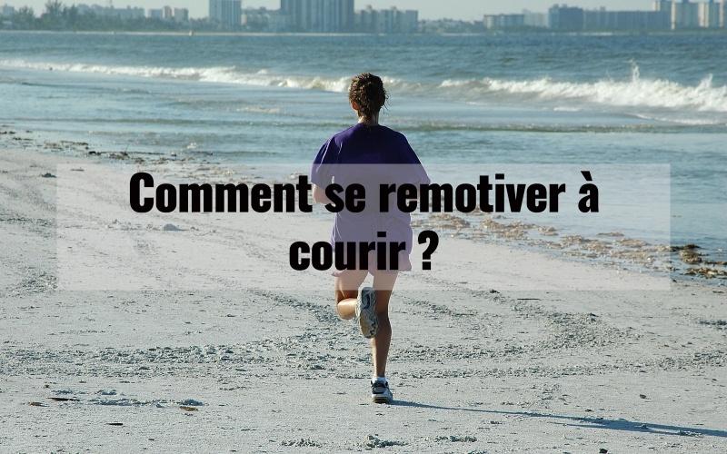 Comment se remotiver à courir ? 1