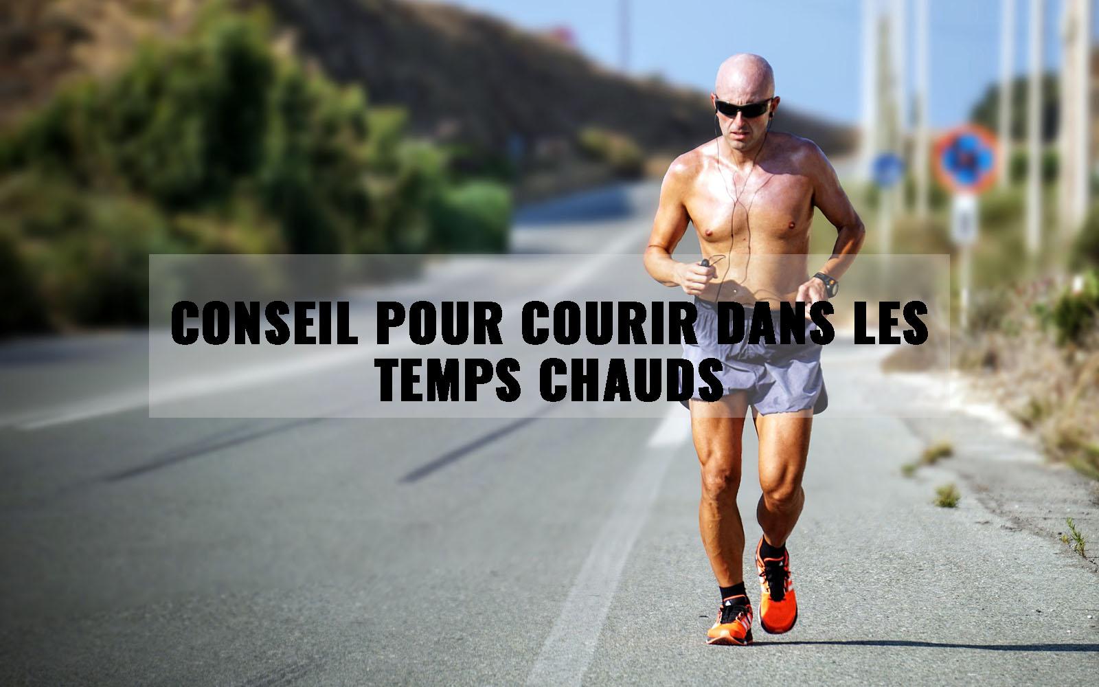 7 Conseils pour courir dans les temps chauds