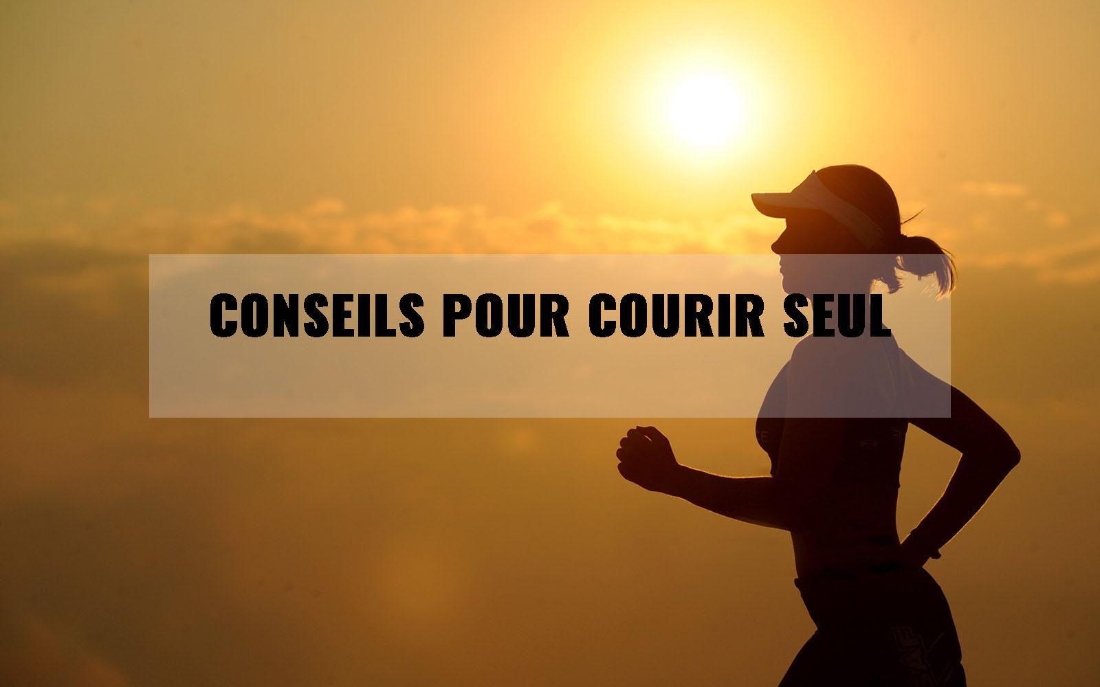 Conseils pour courir seul