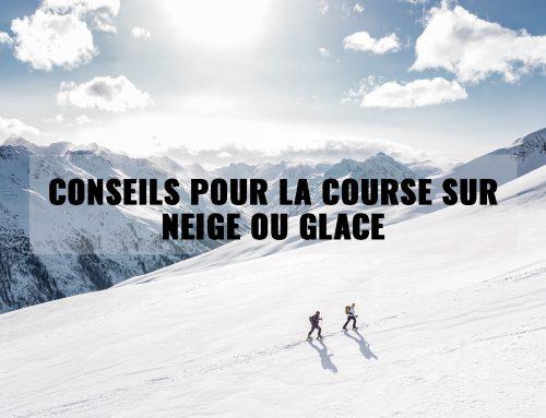 Conseils pour la course sur neige ou glace