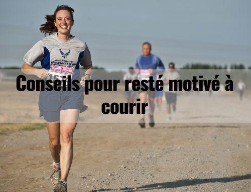 Conseils pour rester motivé à courir