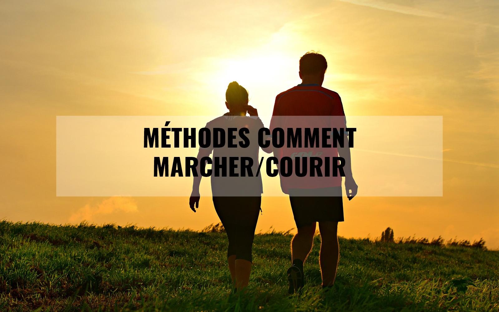 Méthode comment marcher/courir