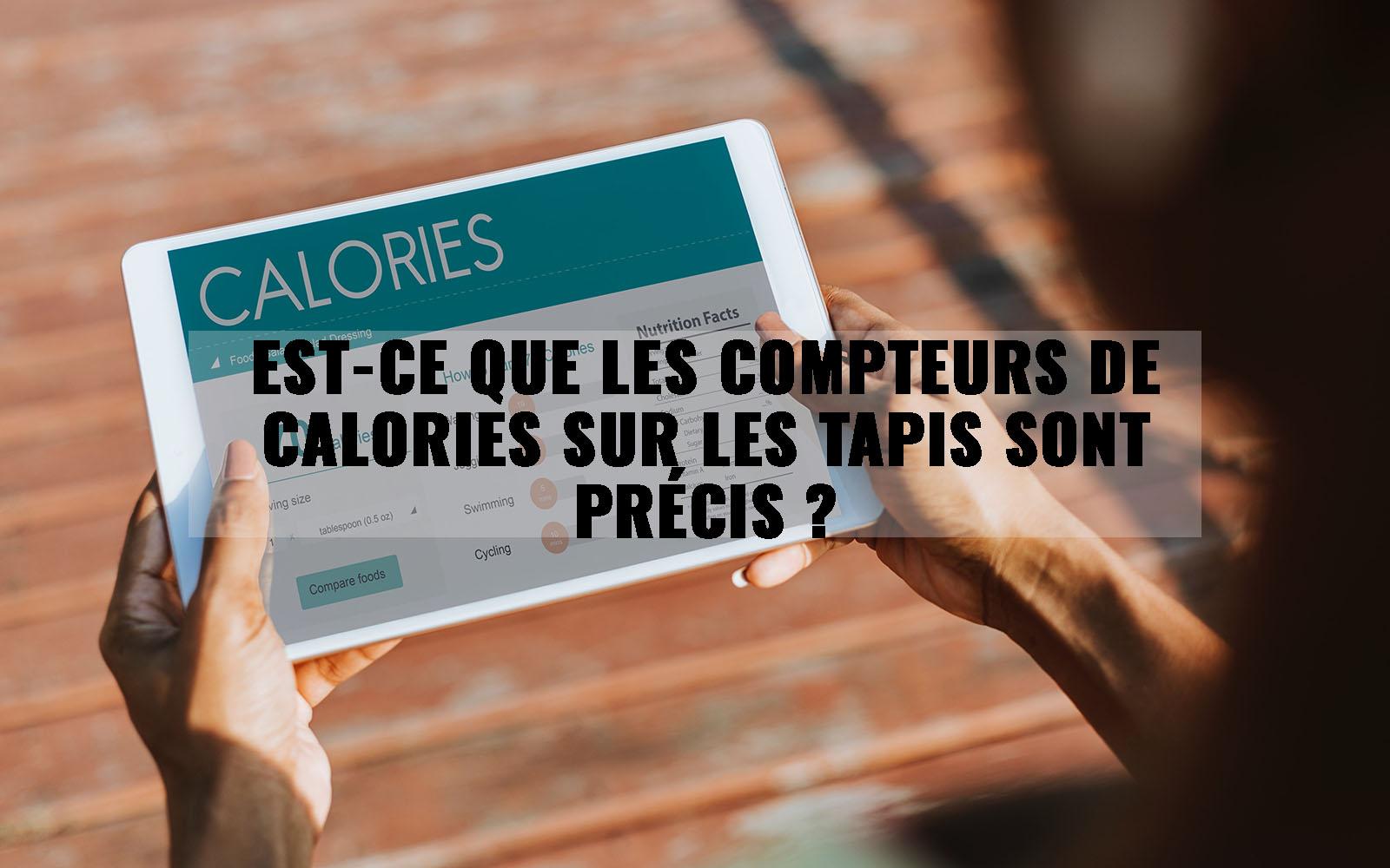 Précision des compteurs de calories sur les tapis roulant