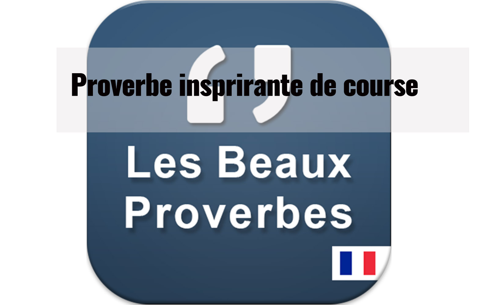 Proverbes inspirants de course