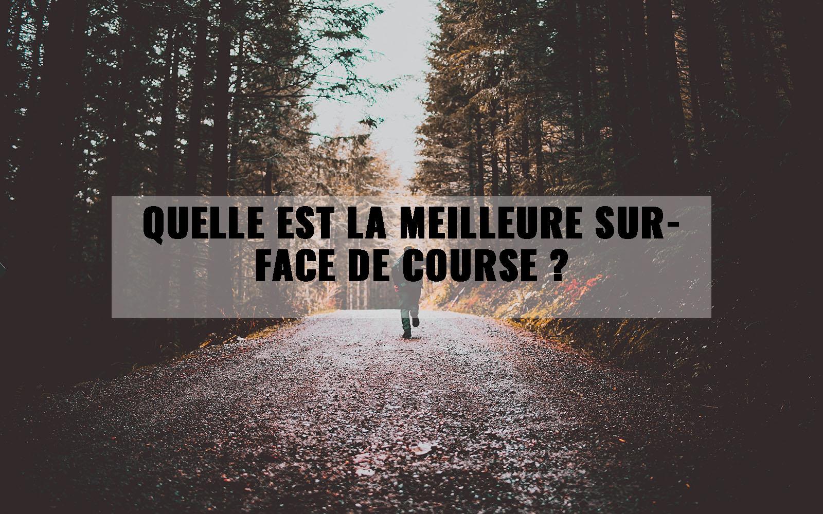 Quelle est la meilleure surface de course ?