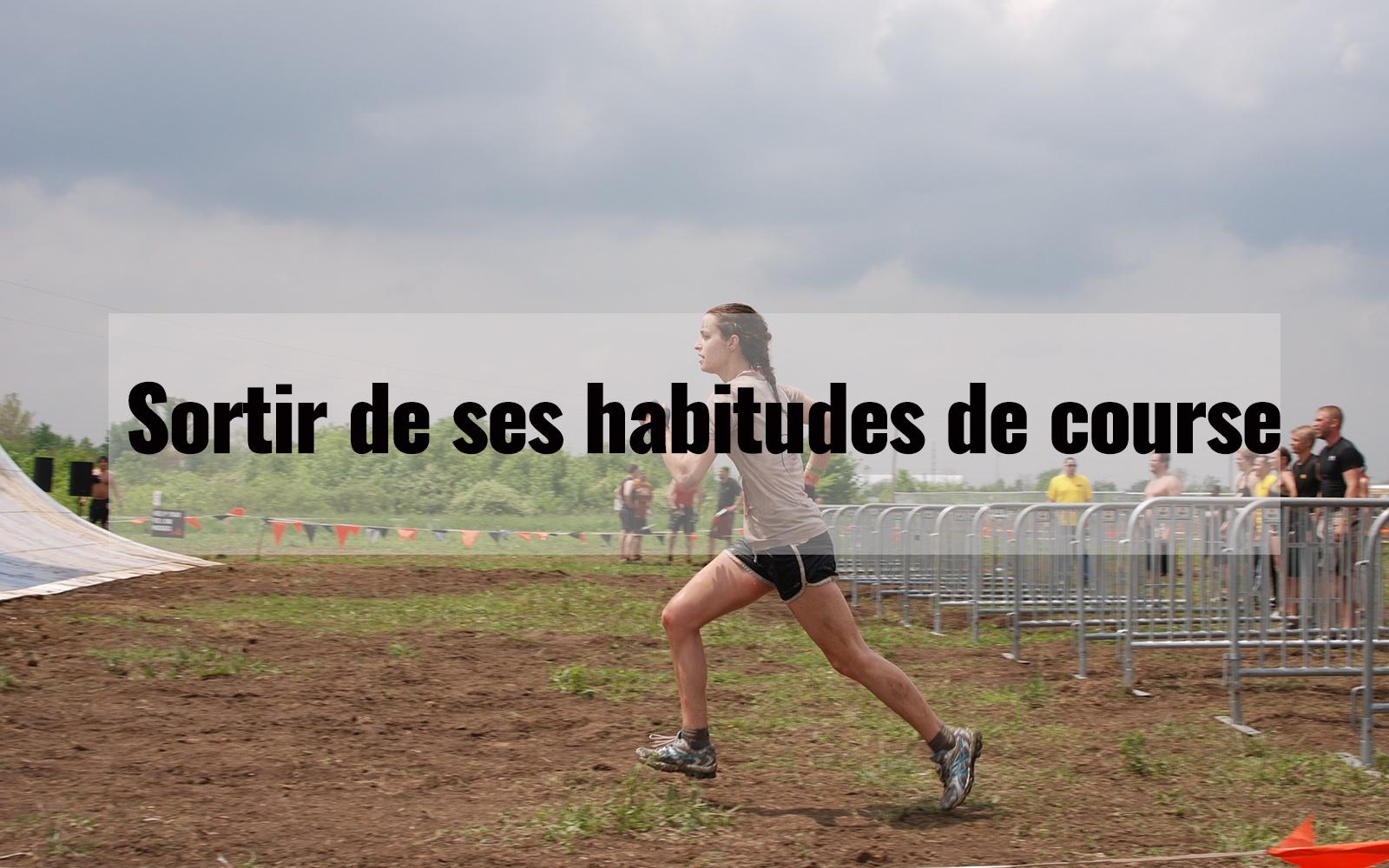 Sortir de ses habitudes de course
