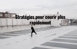 Stratégies pour courir plus rapidement 10