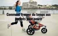 Comment trouver du temps aux parents pour courir 3