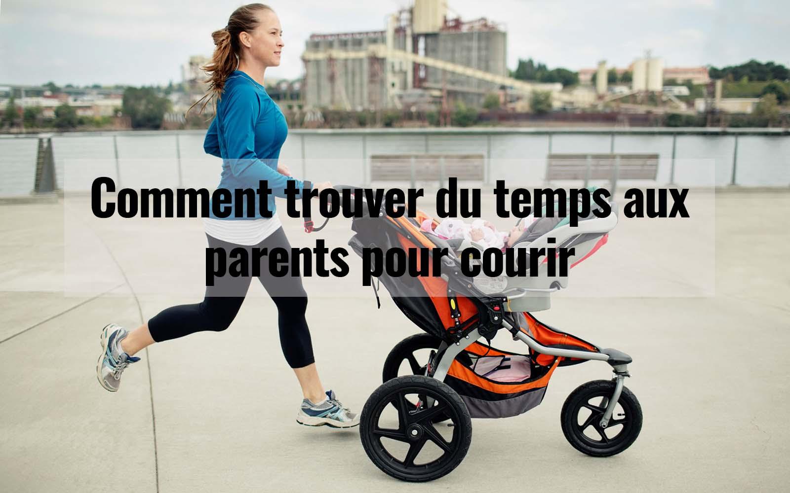 Comment trouver du temps aux parents pour courir