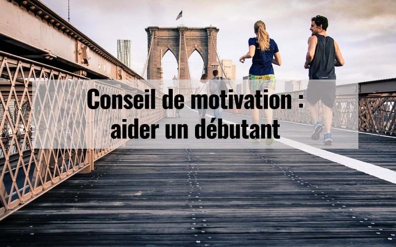 Conseil de motivation : aider un débutant