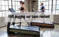 FAQ jogging sur tapis roulant